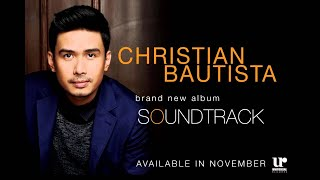 Christian Bautista - Soundtrack (Official Album Preview)