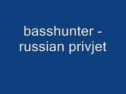Basshunter  Russian privjet