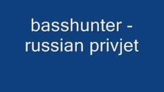 Basshunter - Russian privjet