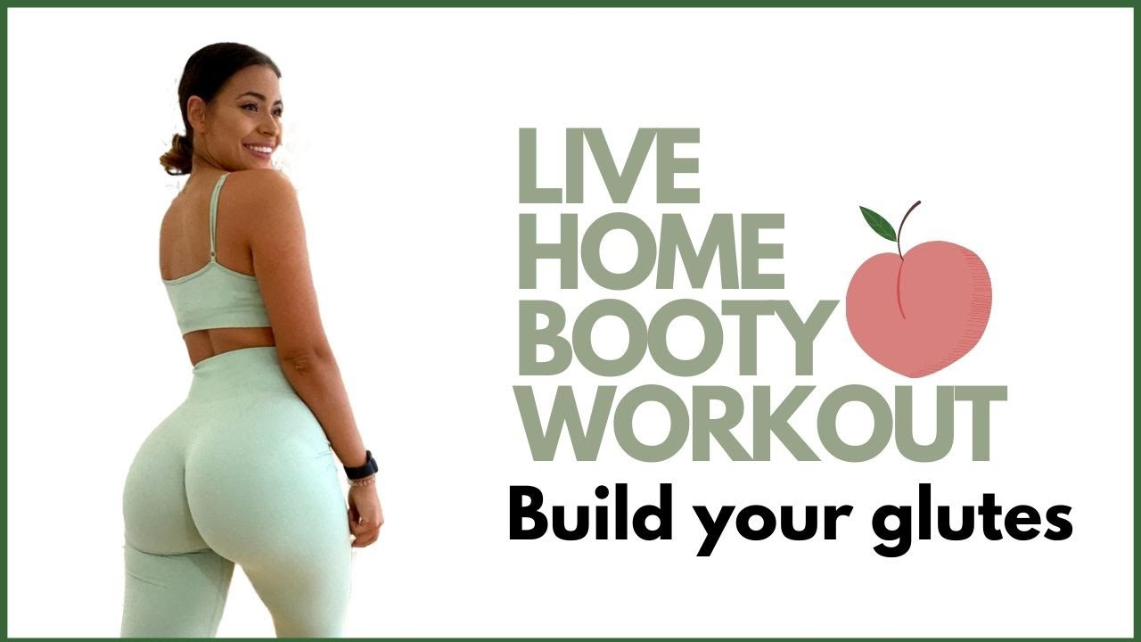 Live Booty Workout - Build Your Glutes at Home