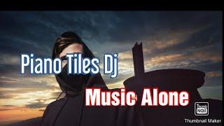 """Download Alan Walker Piano Tiles Dj """"ALONE"""" Asli Terbaru"""