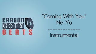 Coming With You - Instrumental / Karaoke (In The Style Of Ne-Yo)