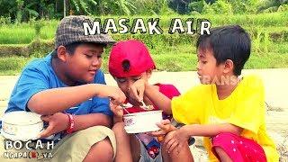 MASAK AIR   BOCAH NGAPAK YA (07/04/19)