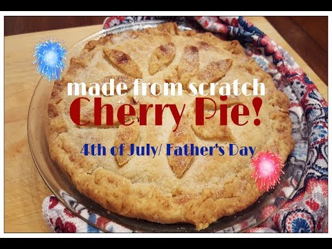 Tricia's Creations: Made from Scratch Cherry Pie/ Father's Day!