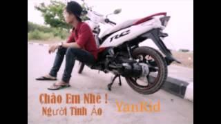 Chào Em Nhé ! Người Tình Ảo - YanKid - [ Video HD ]