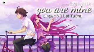 [Lyrics] You are mine ( Vũ Cát Tường)