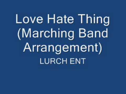 Love Hate Thing (Marching Band Arrangement)