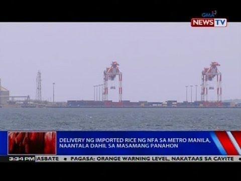 Delivery ng imported rice ng NFA sa Metro Manila, naantala dahil sa masamang panahon