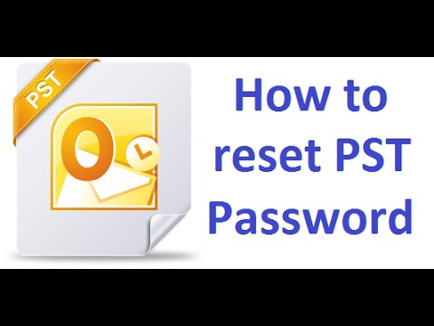 Outlook PST Password - How to reset the password of Outlook PST or how to access PST   without passw