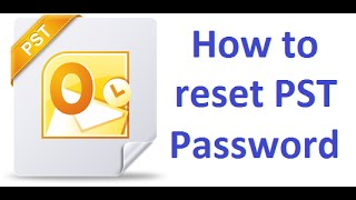 How to reset PST password of OutLook