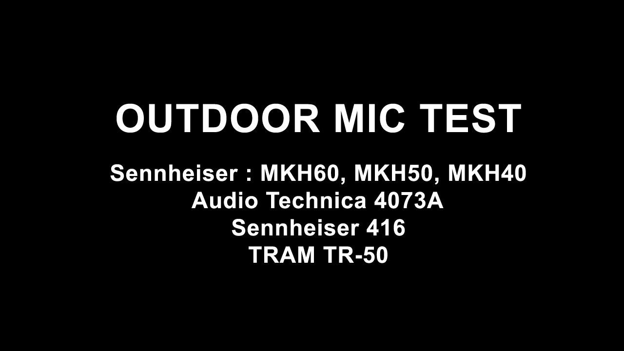 mic tests sennheiser mkh 40 mkh 50 mkh 60 mkh 416 audio technica at 4073a tram tr50. Black Bedroom Furniture Sets. Home Design Ideas