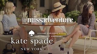 zosia, kat dennings, lola kirke in #missadventure: the perfect weekend (s2) | kate spade new york