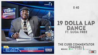 "Baixar E-40 - ""19 Dolla Lap Dance"" Ft. Suga Free (The Curb Commentator Channel 1)"