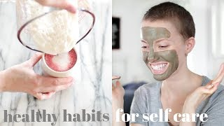 10 Healthy Habits For SELF CARE