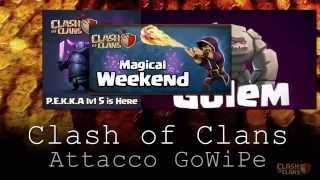 Clash of Clans Attacco GO.WI.PE / GO WIPE Attack Golem lv1 Maghi lv5 Pekka lv2