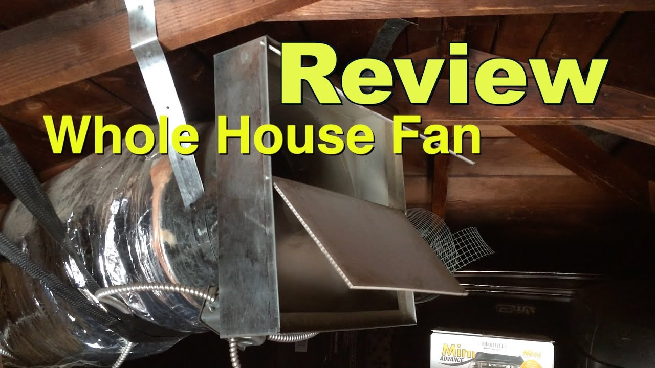 whole house fan reviews overview install energy savings analysis [ 1280 x 720 Pixel ]