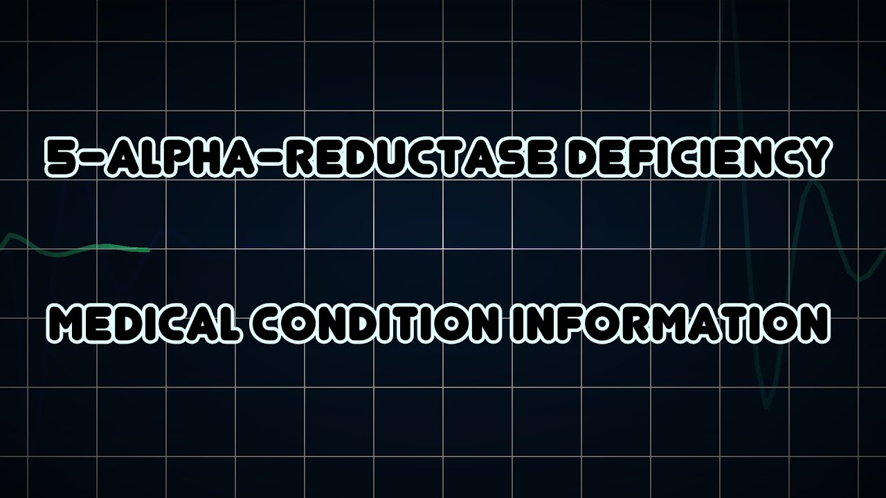 5 Alpha Reductase Deficiency Medical Condition