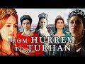 ~ From Hürrem to Turhan ~