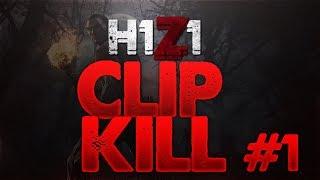 H1Z1 BATTLE ROYALE / CLIP KILL #1