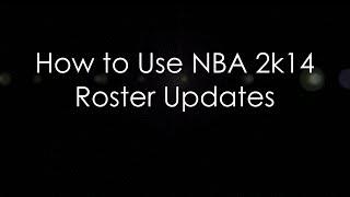 How to Use NBA 2k14 Custom Roster Updates - HoopsVilla.com