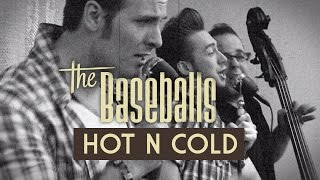 The Baseballs - Hot N Cold (official video)(Watch the video for HOT N COLD from THE BASEBALLS! You want more? Go and visit: our website: http://www.thebaseballs.com our shop: ..., 2009-09-08T16:52:04.000Z)