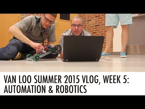 AUTOMATION & ROBOTICS: Summer VLOG Week 5