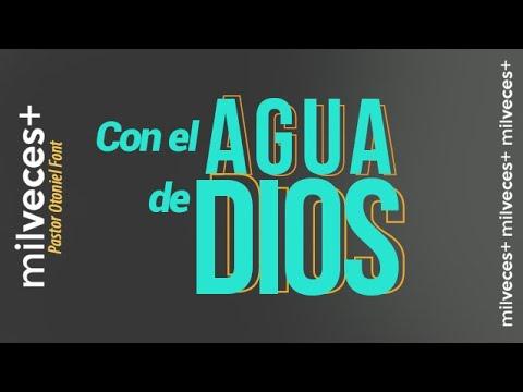 Pastor Otoniel Font - Con el Agua de Dios