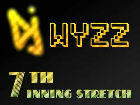 Dj WyZz  7th inning stretch