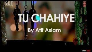 "Gambar cover ""Tu Chahiye"" LYRICS - Full Song - Atif Aslam - Bajrangi Bhaijaan - Salman Khan, Kareena Kapoor"