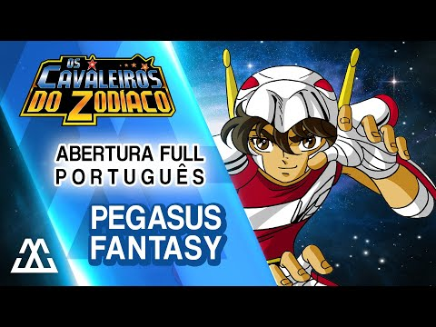 Cavaleiros do Zodíaco - Abertura Completa - Pegasus Fantasy (Português PT-BR)