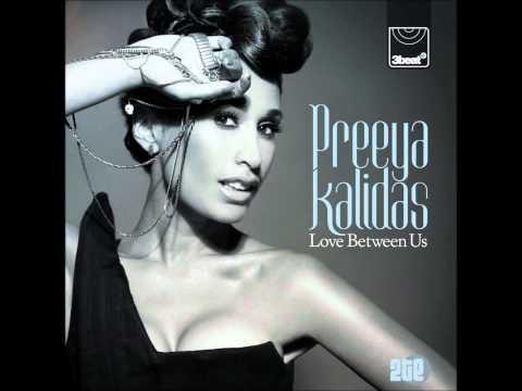 Preeya Kalidas- Love Between Us (Artful Remix)** First play on Dj Target 1Xtra**