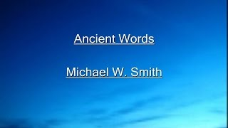 Ancient Words Lyrics Video