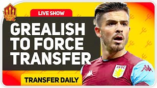 Grealish Forces Transfer? Man Utd Transfer News