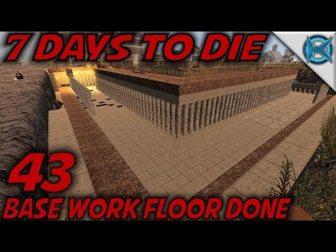 7 Days to Die | EP 43 | Base Work Floor Done | Let's Play 7 Days to Die Gameplay | Alpha 15 (S15)