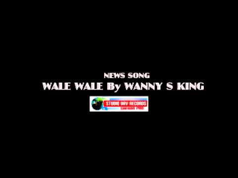 Wala Wale By Wanny S King Ben Beat ProdDAV RECORDS