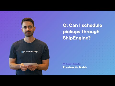 Can I Schedule Pickups Through ShipEngine?