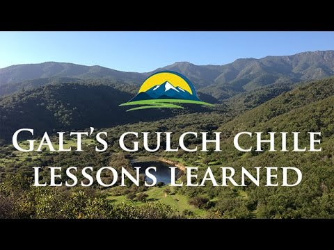 Ep 28: Lessons Learned From Galt's Gulch Chile