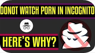 Watching Porn in Incognito Mode is Not as Private as You Think