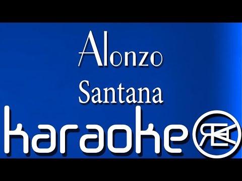 Alonzo - Santana | Karaoké Lyrics