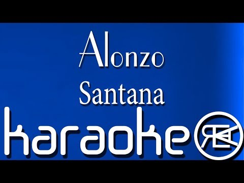 Alonzo - Santana | Karaoké Lyrics
