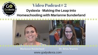 Dyslexia Homeschooling Strategies and Stories with Marianne Sunderland at Go Dyslexia