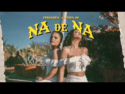 Fernanda & Kenia Os - Na de Na Remix (Official Video)