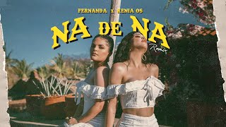 Fernanda & Kenia Os - Na de Na Remix (Official Video)