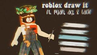 Roblox Dibujar- ¿Qué es eso?! (con Lacie, Ryan y AG)