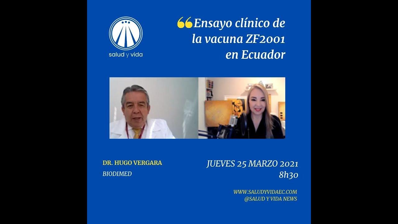 Entrevista Dr. Hugo Vergara, BIODIMED, Ensayo clínico Vacuna ZF2001