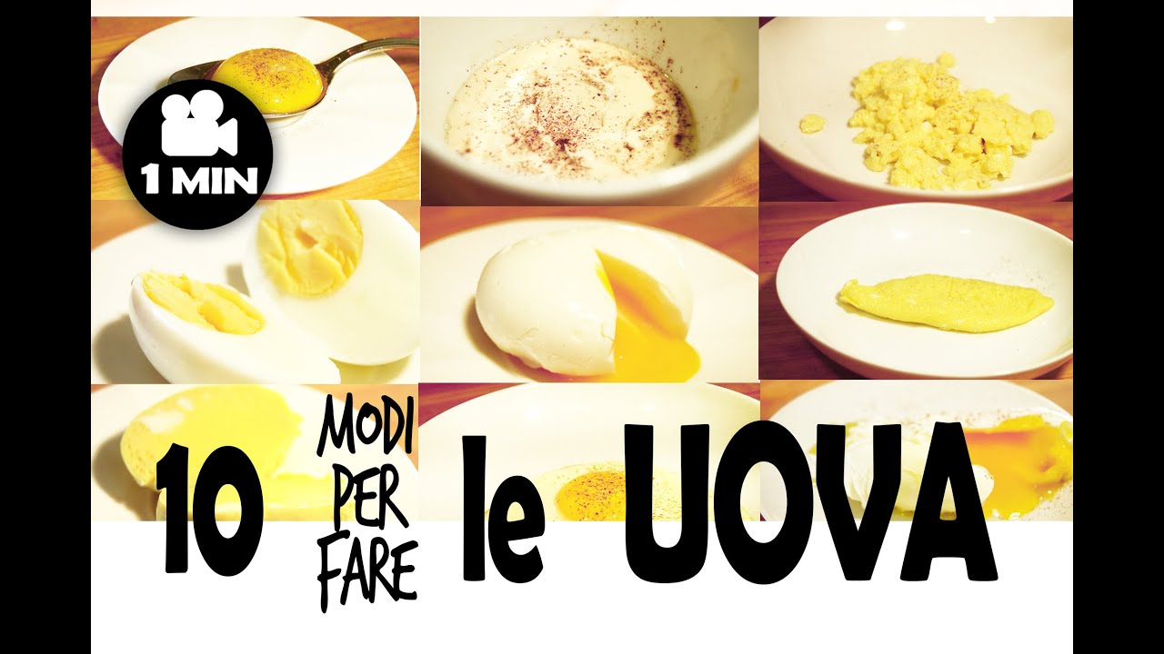 10 modi per cucinare le uova 10 ways to cook eggs