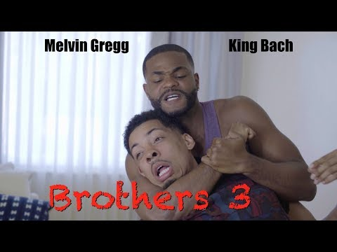 Brothers 3 x Melvin Gregg & King Bach