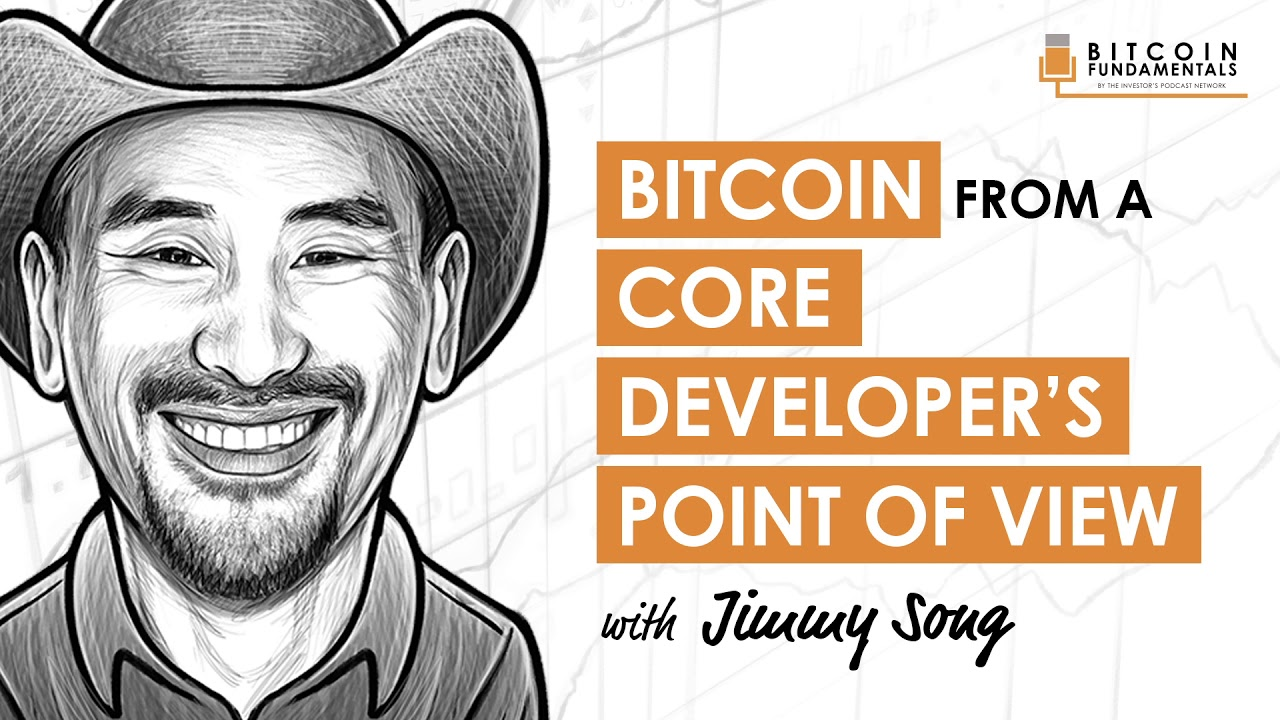 🎬 The Investors Podcast: Bitcoin Engineering w/ Core Developer Jimmy Song