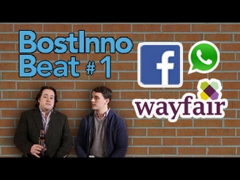 BostInno Beat Ep 1 - WhatsApp Acquired, Wayfair IPO, Runkeeper funding, Brent Grinna Loves MBAs