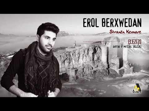 Erol Berxwedan - Elezîzo